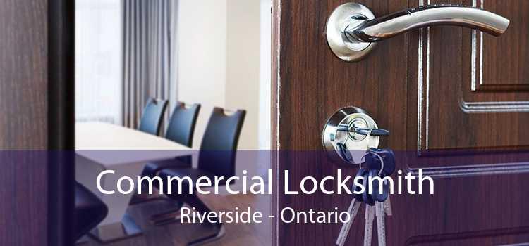 Commercial Locksmith Riverside - Ontario
