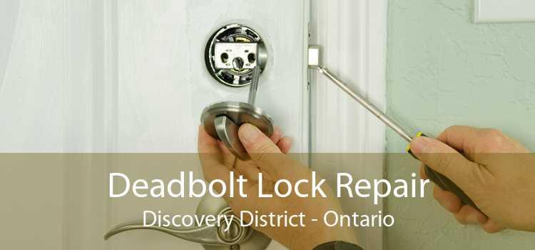 Deadbolt Lock Repair Discovery District - Ontario
