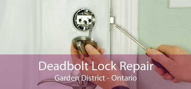 Deadbolt Lock Repair Garden District - Ontario