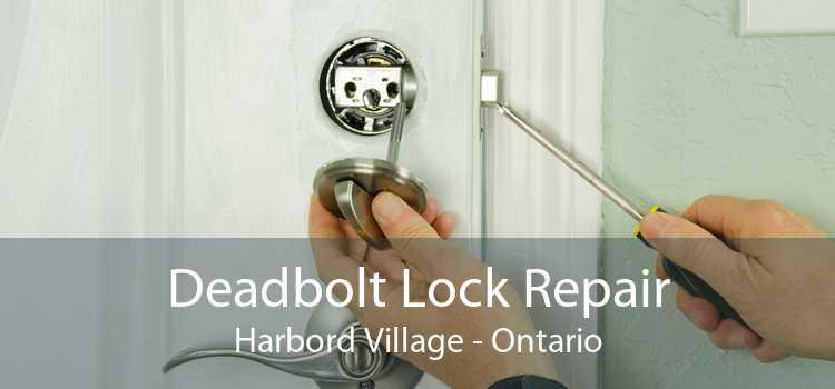 Deadbolt Lock Repair Harbord Village - Ontario