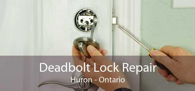 Deadbolt Lock Repair Huron - Ontario