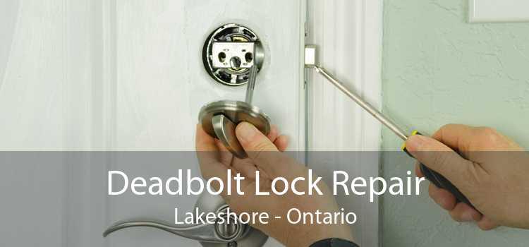 Deadbolt Lock Repair Lakeshore - Ontario