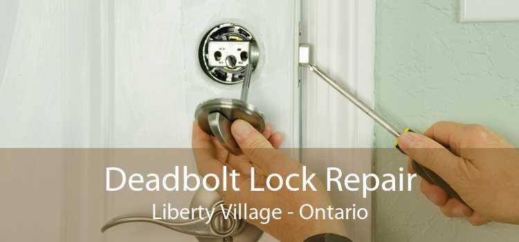 Deadbolt Lock Repair Liberty Village - Ontario