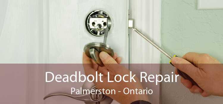 Deadbolt Lock Repair Palmerston - Ontario