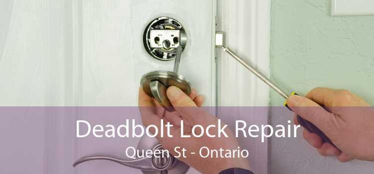 Deadbolt Lock Repair Queen St - Ontario