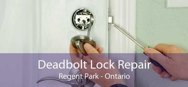Deadbolt Lock Repair Regent Park - Ontario