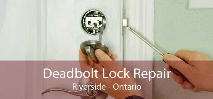 Deadbolt Lock Repair Riverside - Ontario