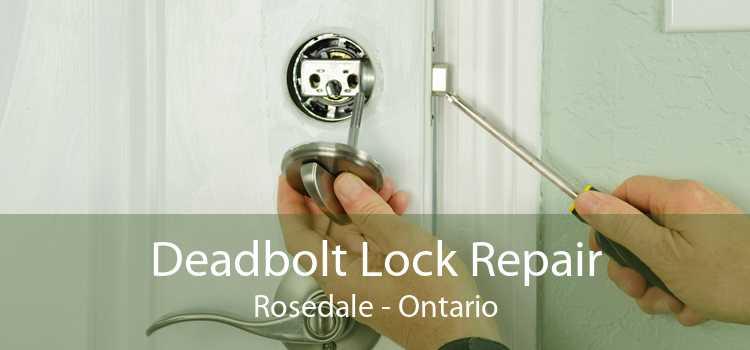 Deadbolt Lock Repair Rosedale - Ontario