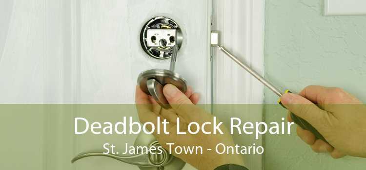 Deadbolt Lock Repair St. James Town - Ontario