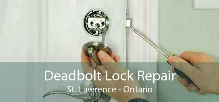 Deadbolt Lock Repair St. Lawrence - Ontario