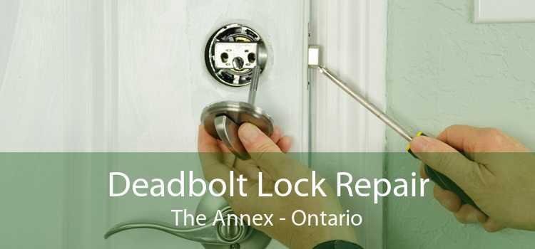 Deadbolt Lock Repair The Annex - Ontario
