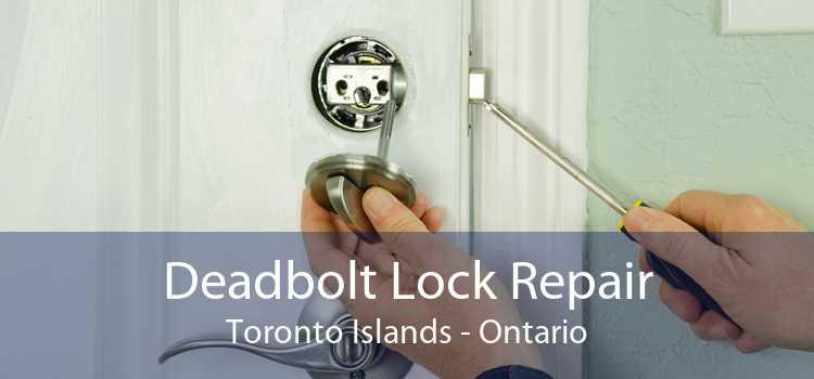 Deadbolt Lock Repair Toronto Islands - Ontario