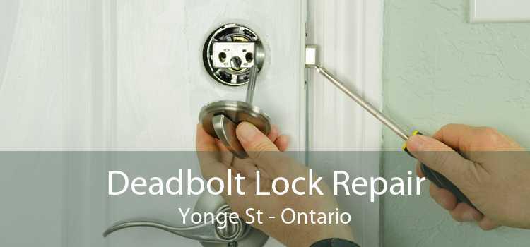 Deadbolt Lock Repair Yonge St - Ontario