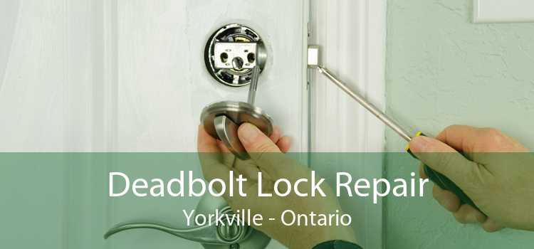 Deadbolt Lock Repair Yorkville - Ontario