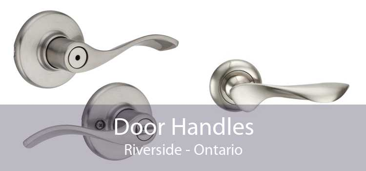 Door Handles Riverside - Ontario