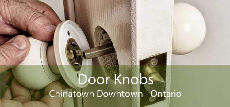 Door Knobs Chinatown Downtown - Ontario