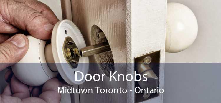 Door Knobs Midtown Toronto - Ontario