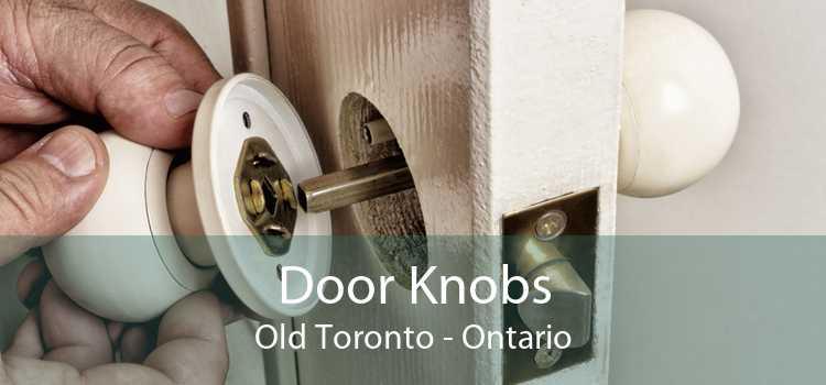 Door Knobs Old Toronto - Ontario