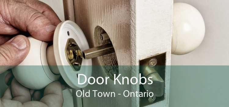 Door Knobs Old Town - Ontario