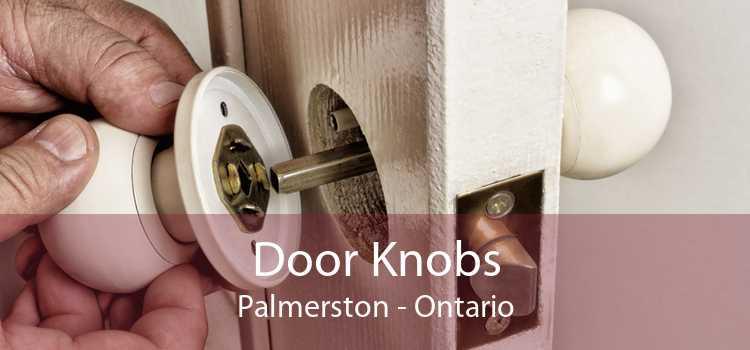 Door Knobs Palmerston - Ontario