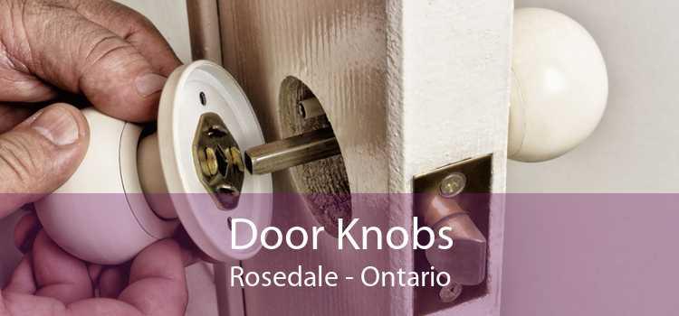 Door Knobs Rosedale - Ontario