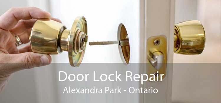 Door Lock Repair Alexandra Park - Ontario