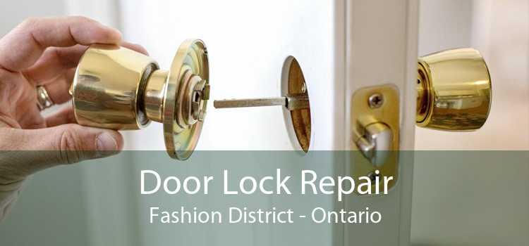 Door Lock Repair Fashion District - Ontario
