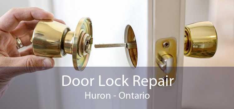Door Lock Repair Huron - Ontario