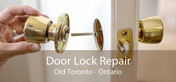 Door Lock Repair Old Toronto - Ontario