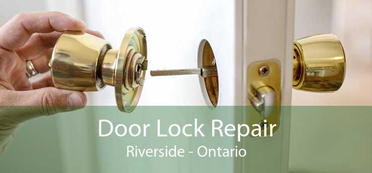 Door Lock Repair Riverside - Ontario