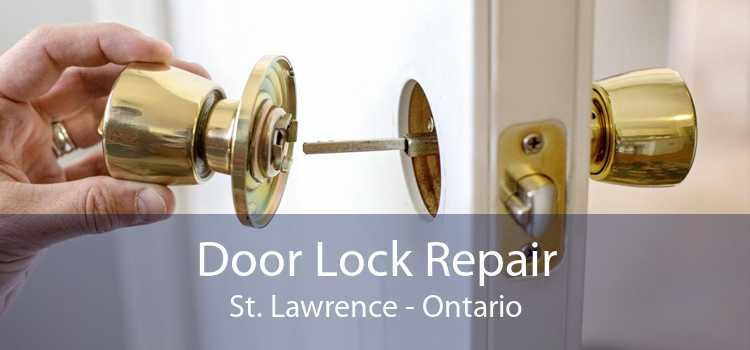 Door Lock Repair St. Lawrence - Ontario