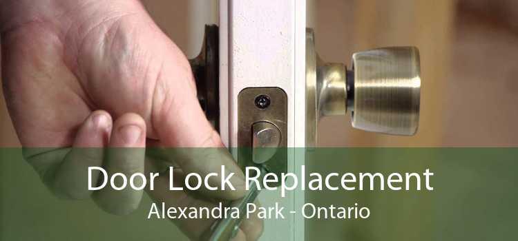 Door Lock Replacement Alexandra Park - Ontario