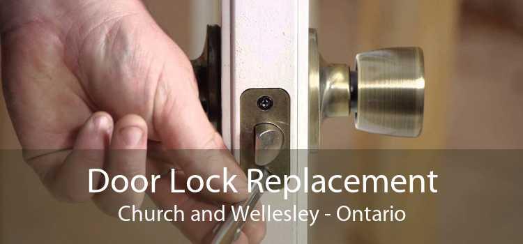 Door Lock Replacement Church and Wellesley - Ontario