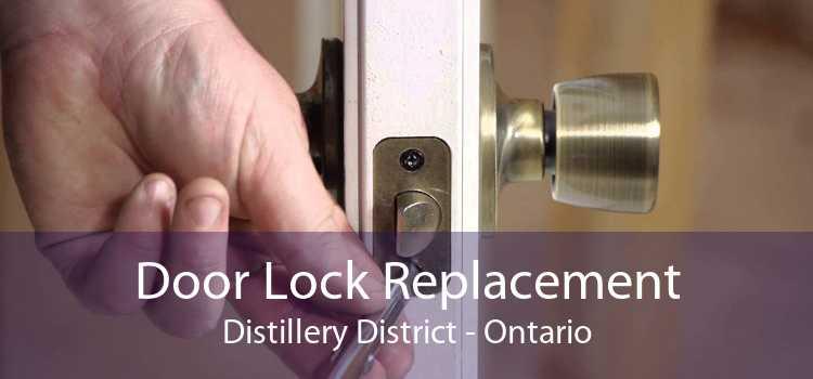 Door Lock Replacement Distillery District - Ontario