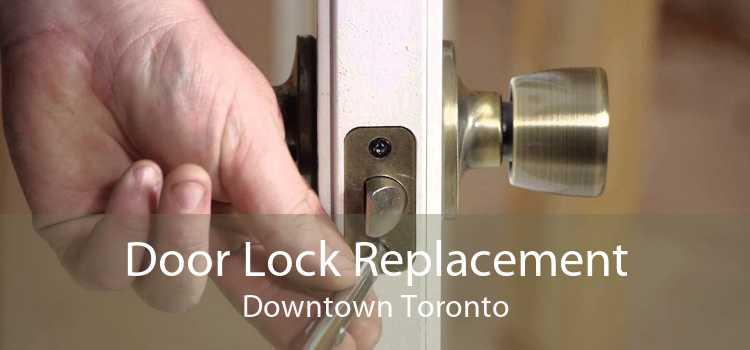 Door Lock Replacement Downtown Toronto