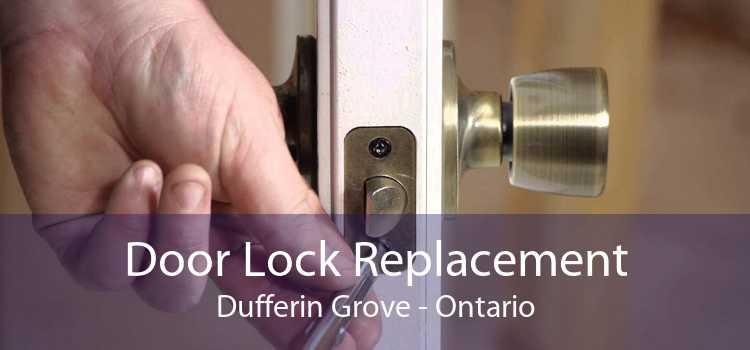 Door Lock Replacement Dufferin Grove - Ontario
