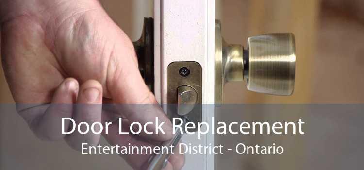 Door Lock Replacement Entertainment District - Ontario