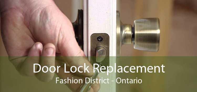 Door Lock Replacement Fashion District - Ontario