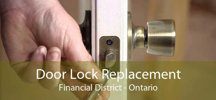 Door Lock Replacement Financial District - Ontario