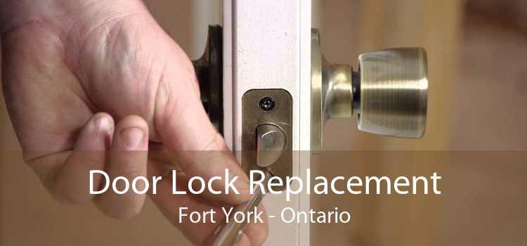 Door Lock Replacement Fort York - Ontario