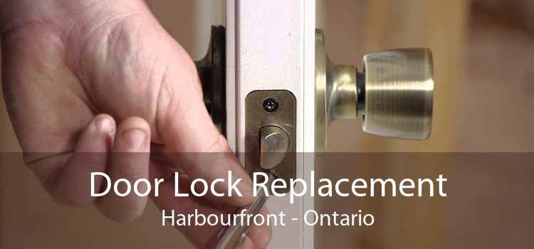 Door Lock Replacement Harbourfront - Ontario