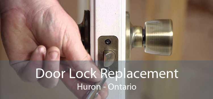 Door Lock Replacement Huron - Ontario