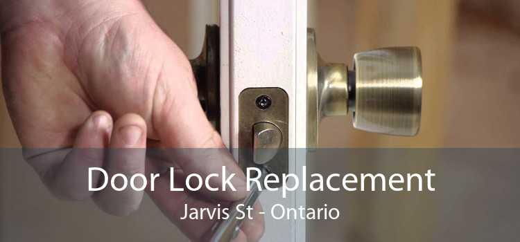 Door Lock Replacement Jarvis St - Ontario