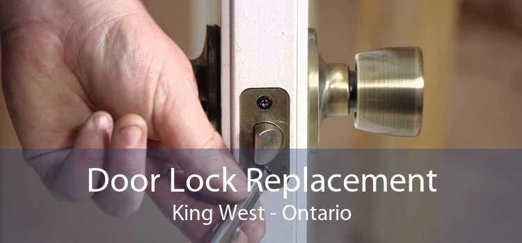 Door Lock Replacement King West - Ontario