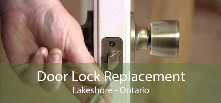 Door Lock Replacement Lakeshore - Ontario
