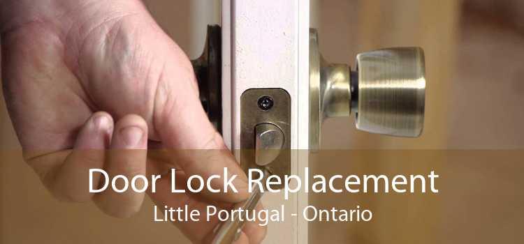 Door Lock Replacement Little Portugal - Ontario