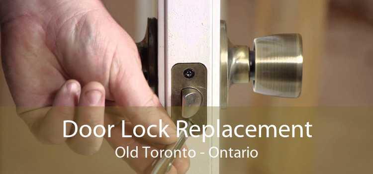 Door Lock Replacement Old Toronto - Ontario