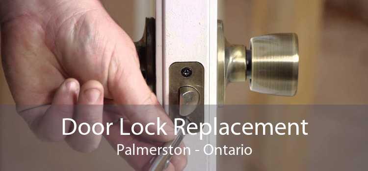 Door Lock Replacement Palmerston - Ontario
