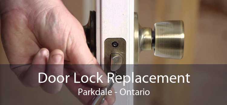 Door Lock Replacement Parkdale - Ontario