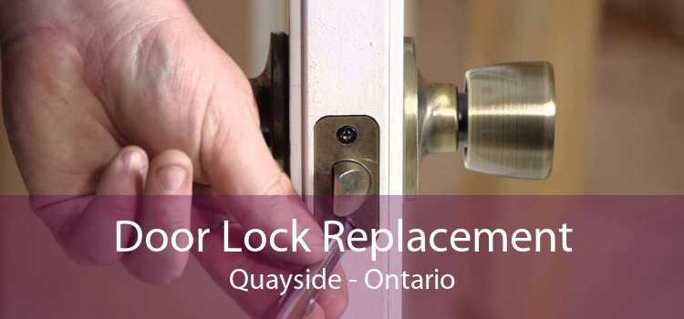 Door Lock Replacement Quayside - Ontario